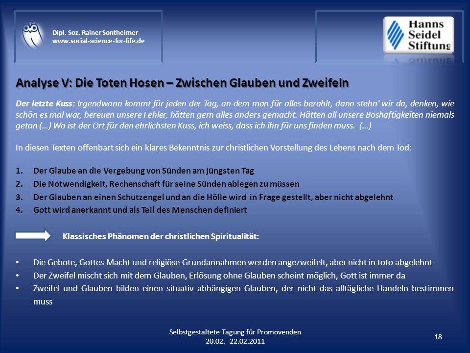 Analyse V: Die Toten Hosen – Zwischen Glauben und Zweifeln 18 Selbstgestaltete Tagung für Promovenden 20.02.- 22.02.2011 Dipl. Soz. Rainer Sontheimer