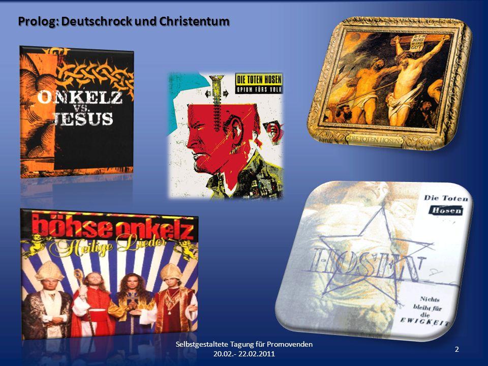 Prolog: Deutschrock und Christentum 2 Selbstgestaltete Tagung für Promovenden 20.02.- 22.02.2011