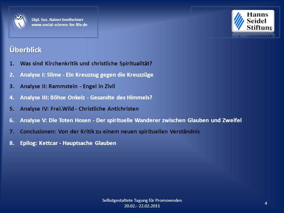 Überblick 4 Selbstgestaltete Tagung für Promovenden 20.02.- 22.02.2011 Dipl. Soz. Rainer Sontheimer www.social-science-for-life.de 1.Was sind Kirchenk