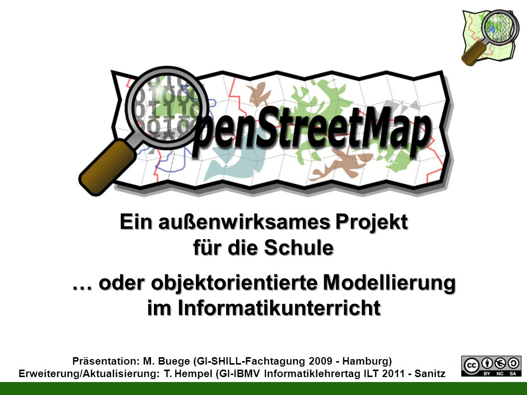 Präsentation: M. Buege (GI-SHILL-Fachtagung 2009 - Hamburg) Erweiterung/Aktualisierung: T. Hempel (GI-IBMV Informatiklehrertag ILT 2011 - Sanitz Ein a