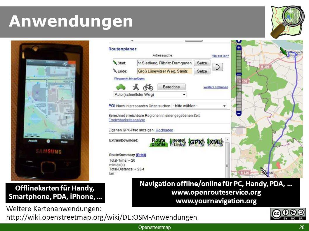 Anwendungen Openstreetmap 28 Navigation offline/online für PC, Handy, PDA, … www.openrouteservice.org www.yournavigation.org Offlinekarten für Handy,