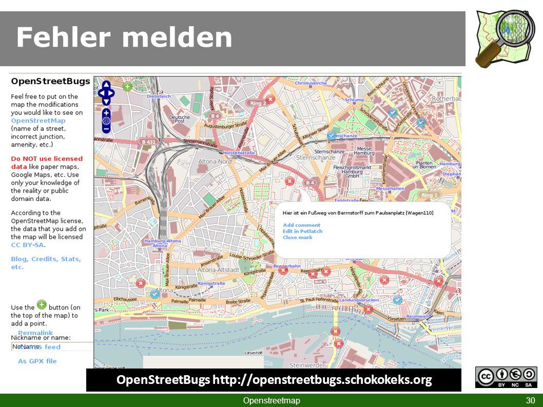 Fehler melden Openstreetmap 30 OpenStreetBugs http://openstreetbugs.schokokeks.org