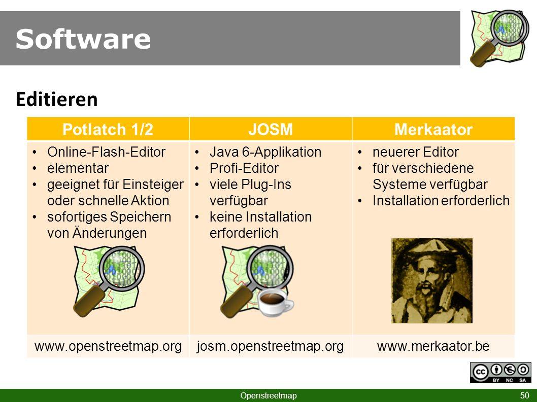 Software Openstreetmap 50 Editieren Potlatch 1/2JOSMMerkaator Online-Flash-Editor elementar geeignet für Einsteiger oder schnelle Aktion sofortiges Sp