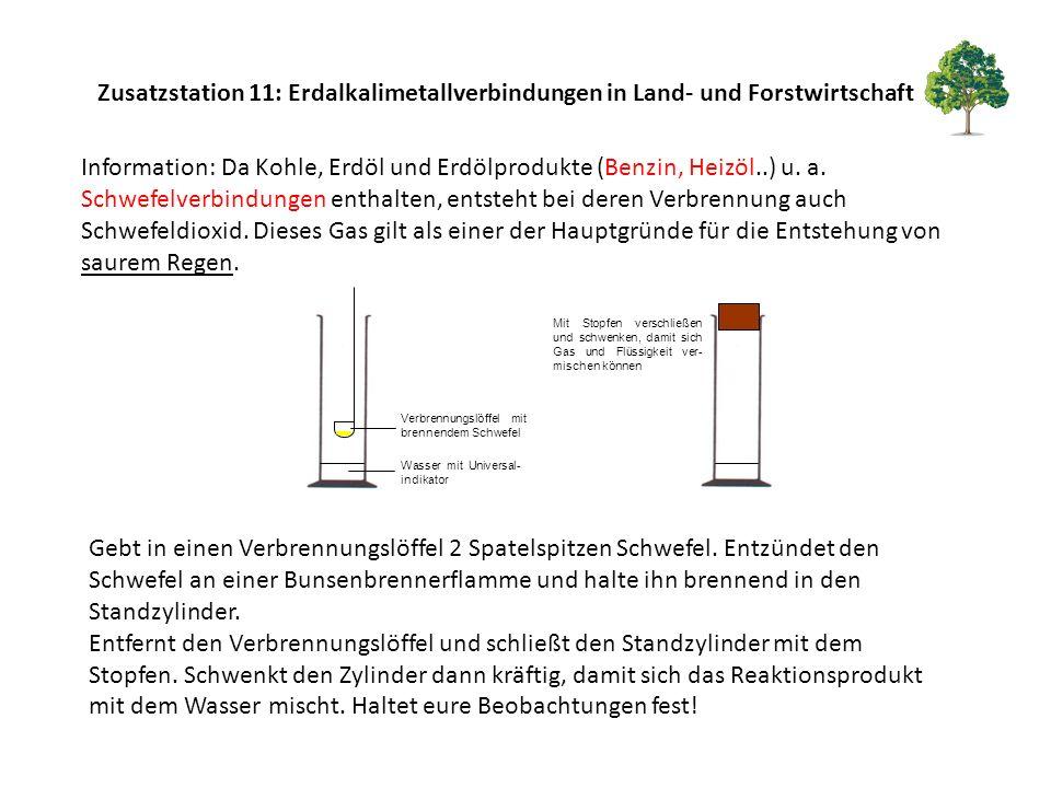 Zusatzstation 11: Erdalkalimetallverbindungen in Land- und Forstwirtschaft Information: Da Kohle, Erdöl und Erdölprodukte (Benzin, Heizöl..) u. a. Sch