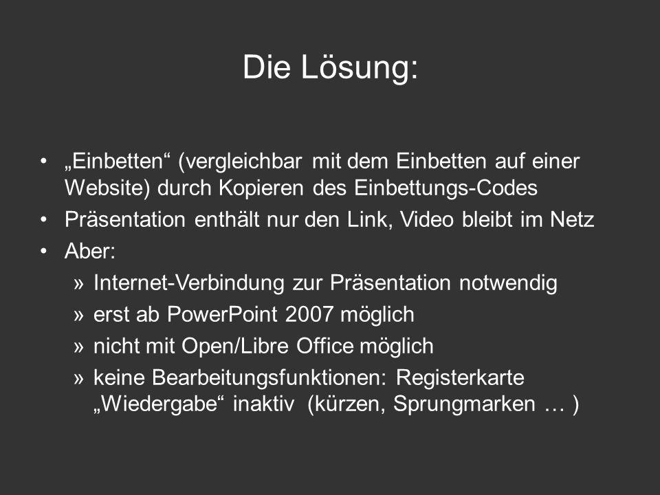 Einbetten (vergleichbar mit dem Einbetten auf einer Website) durch Kopieren des Einbettungs-Codes Präsentation enthält nur den Link, Video bleibt im N