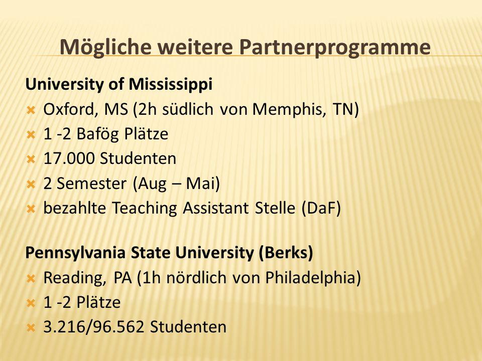 Mögliche weitere Partnerprogramme Pennsylvania State University (Berks) Reading, PA (1h nördlich von Philadelphia) 1 -2 Plätze 3.216/96.562 Studenten