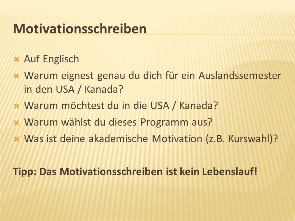 Motivationsschreiben Auf Englisch Warum eignest genau du dich für ein Auslandssemester in den USA / Kanada? Warum möchtest du in die USA / Kanada? War