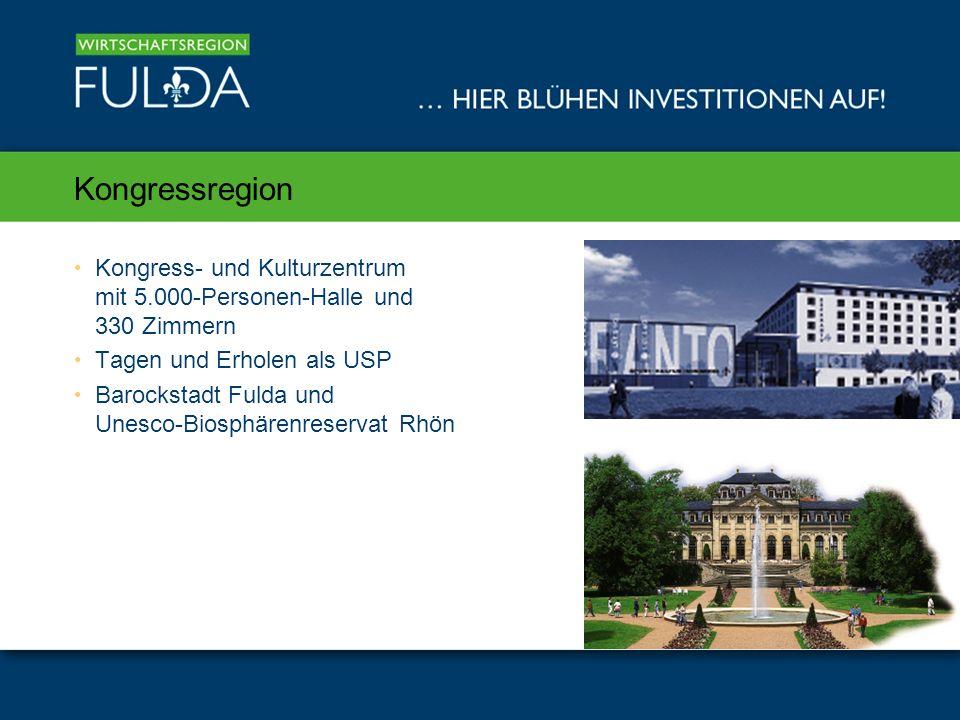 Kongressregion Kongress- und Kulturzentrum mit 5.000-Personen-Halle und 330 Zimmern Tagen und Erholen als USP Barockstadt Fulda und Unesco-Biosphärenreservat Rhön