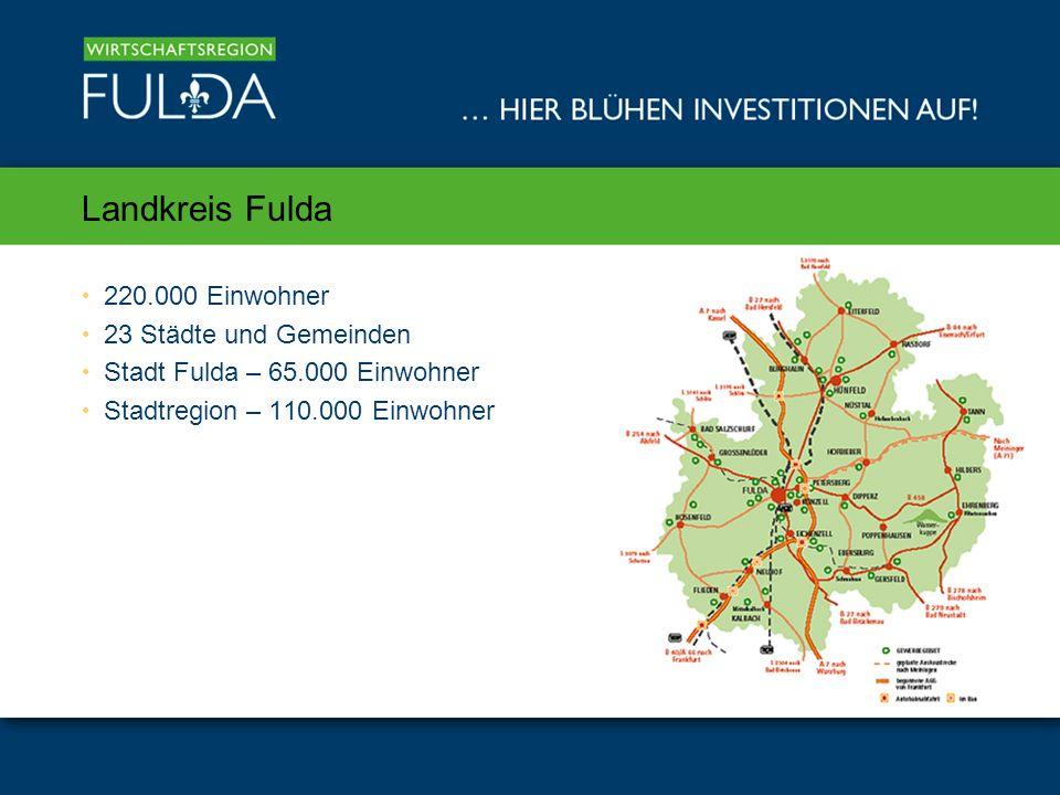 Landkreis Fulda 220.000 Einwohner 23 Städte und Gemeinden Stadt Fulda – 65.000 Einwohner Stadtregion – 110.000 Einwohner