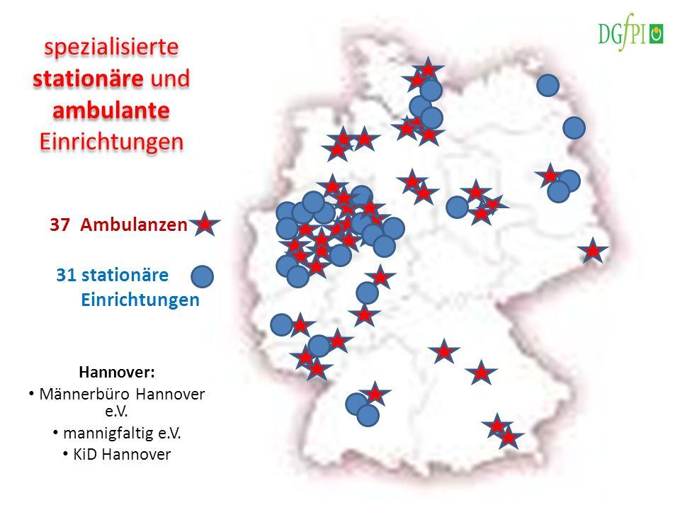 spezialisierte stationäre und ambulante Einrichtungen 37 Ambulanzen 31 stationäre Einrichtungen Hannover: Männerbüro Hannover e.V. mannigfaltig e.V. K