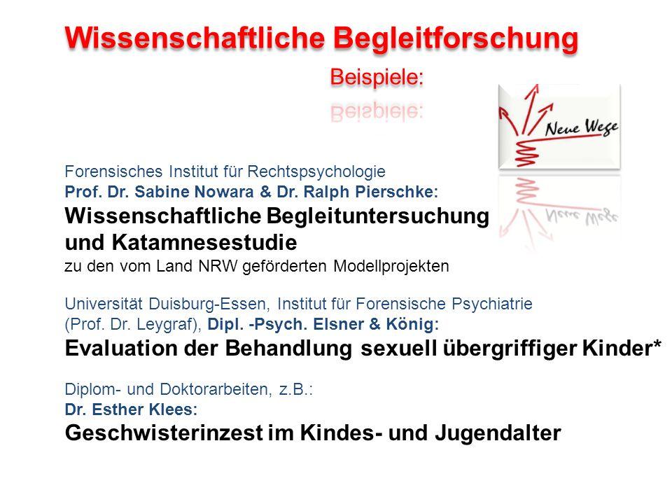 Forensisches Institut für Rechtspsychologie Prof. Dr. Sabine Nowara & Dr. Ralph Pierschke: Wissenschaftliche Begleituntersuchung und Katamnesestudie z