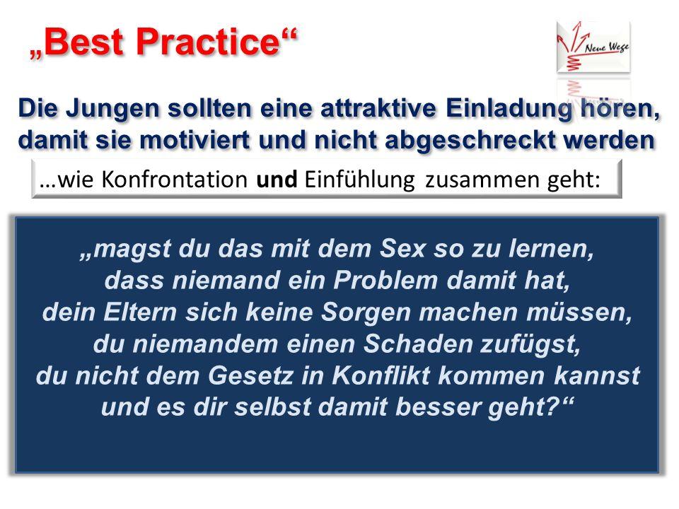 Best Practice Die Jungen sollten eine attraktive Einladung hören, damit sie motiviert und nicht abgeschreckt werden Best Practice Die Jungen sollten e