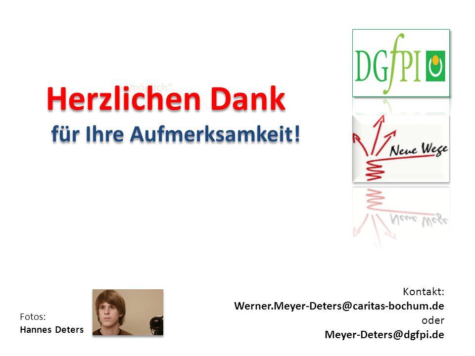 unmöglich. Herzlichen Dank für Ihre Aufmerksamkeit! Herzlichen Dank für Ihre Aufmerksamkeit! Kontakt: Werner.Meyer-Deters@caritas-bochum.de oder Meyer
