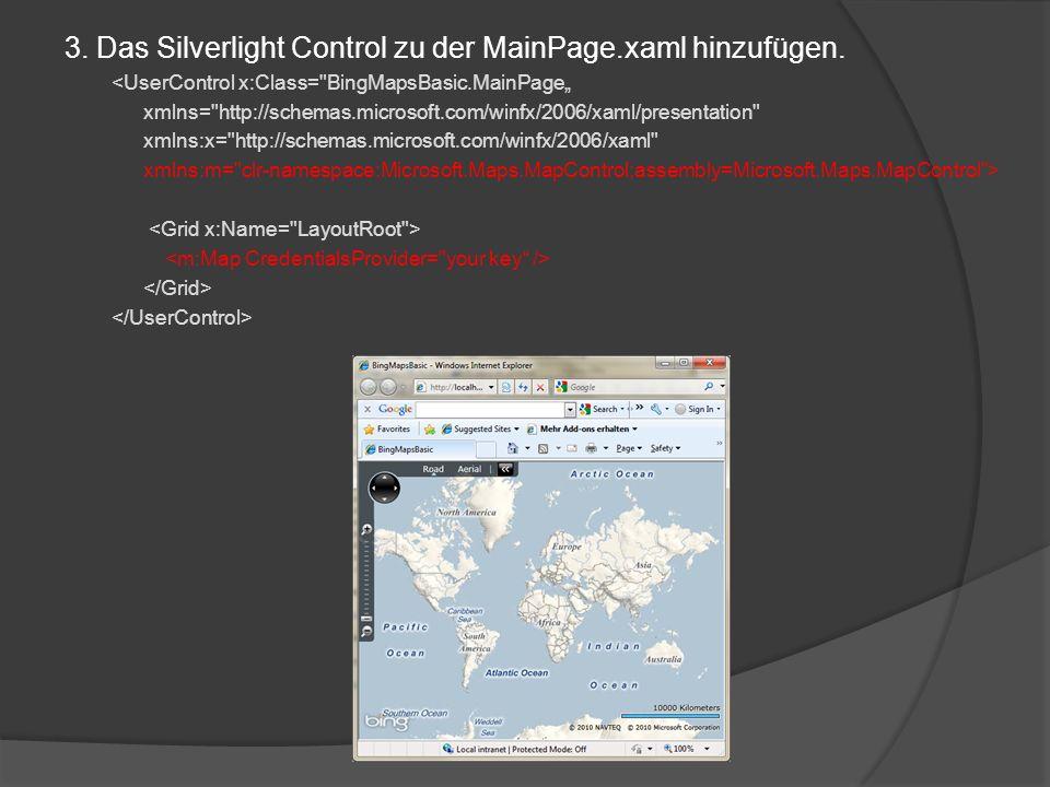3. Das Silverlight Control zu der MainPage.xaml hinzufügen. <UserControl x:Class=