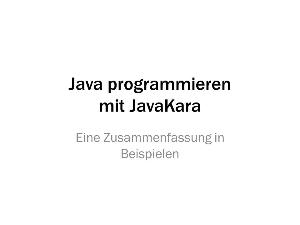Java programmieren mit JavaKara Eine Zusammenfassung in Beispielen
