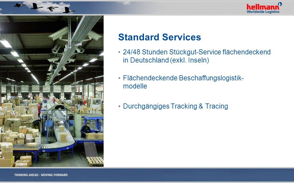 Standard Services 24/48 Stunden Stückgut-Service flächendeckend in Deutschland (exkl. Inseln) Flächendeckende Beschaffungslogistik- modelle Durchgängi