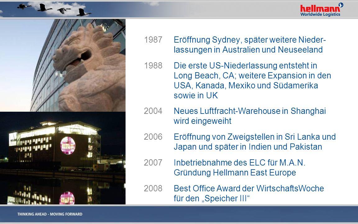 1987Eröffnung Sydney, später weitere Nieder- lassungen in Australien und Neuseeland 1988 Die erste US-Niederlassung entsteht in Long Beach, CA; weiter