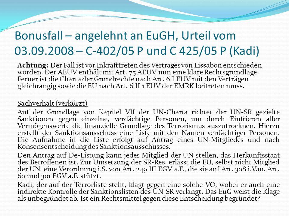 Bonusfall – angelehnt an EuGH, Urteil vom 03.09.2008 – C-402/05 P und C 425/05 P (Kadi) Achtung: Der Fall ist vor Inkrafttreten des Vertrages von Liss