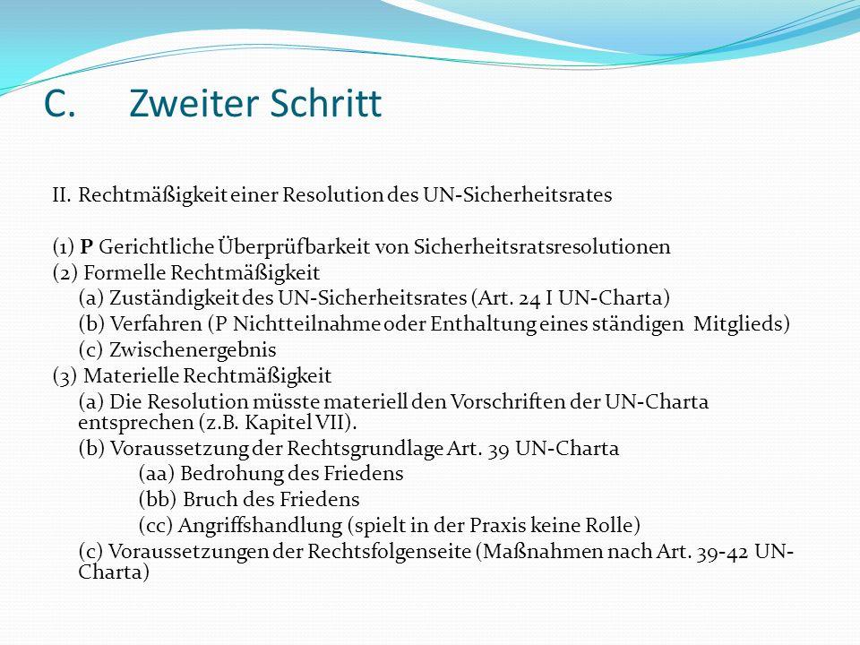 C.Zweiter Schritt II.Rechtmäßigkeit einer Resolution des UN-Sicherheitsrates (1) P Gerichtliche Überprüfbarkeit von Sicherheitsratsresolutionen (2) Fo