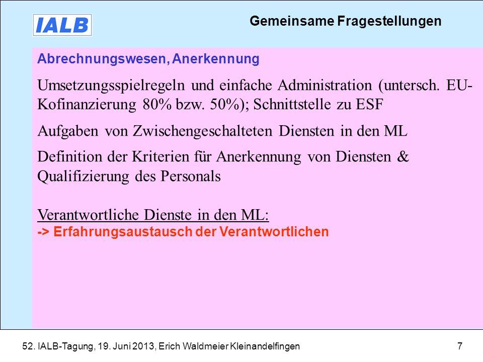 52. IALB-Tagung, 19. Juni 2013, Erich Waldmeier Kleinandelfingen7 Abrechnungswesen, Anerkennung Umsetzungsspielregeln und einfache Administration (unt
