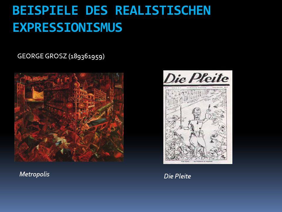 BEISPIELE DES REALISTISCHEN EXPRESSIONISMUS GEORGE GROSZ (189361959) Metropolis Die Pleite