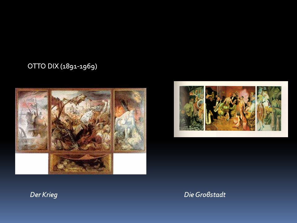 OTTO DIX (1891-1969) Der KriegDie Groβstadt
