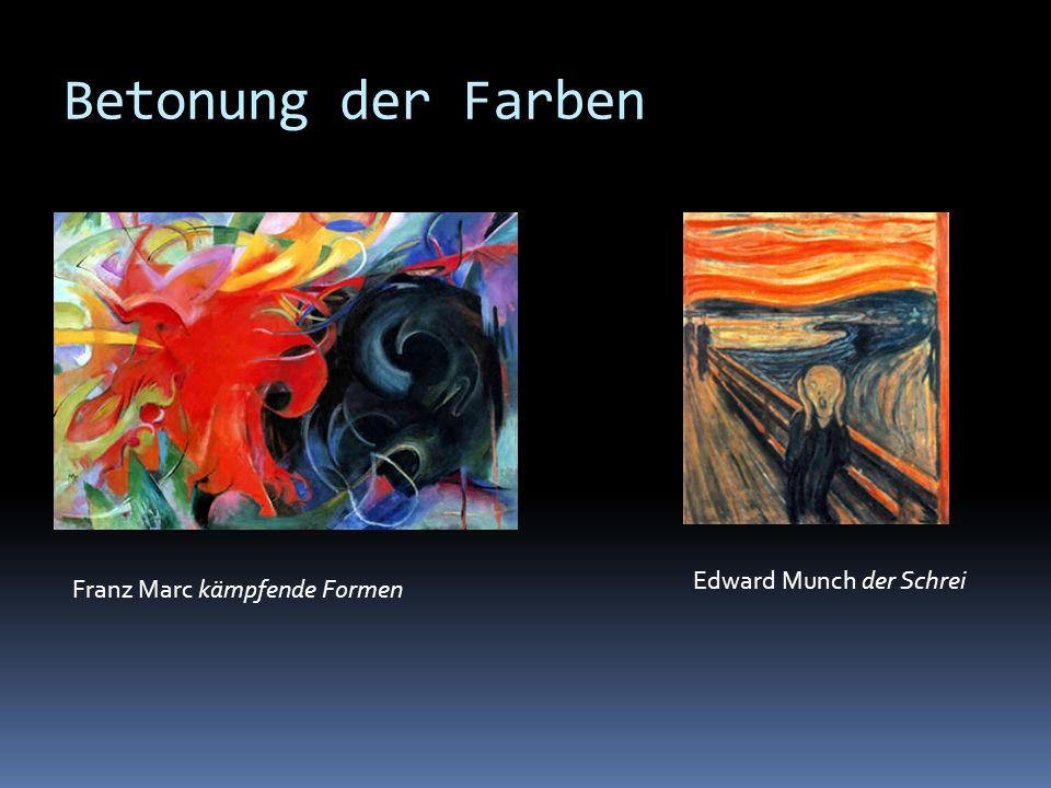 Betonung der Farben Franz Marc kämpfende Formen Edward Munch der Schrei