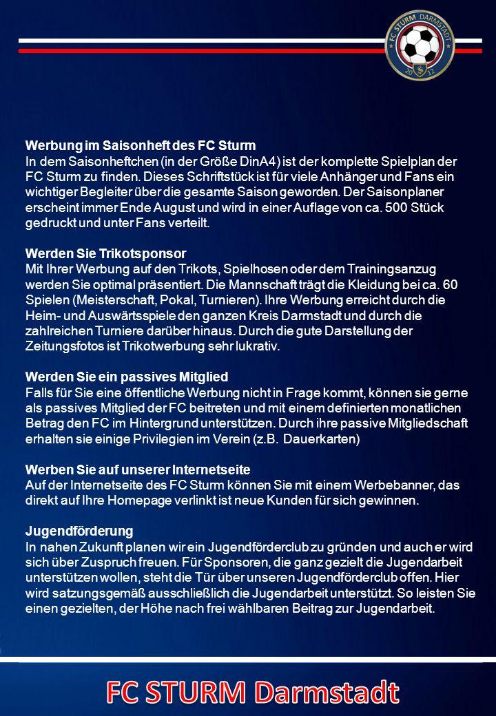 Werbung im Saisonheft des FC Sturm In dem Saisonheftchen (in der Größe DinA4) ist der komplette Spielplan der FC Sturm zu finden.