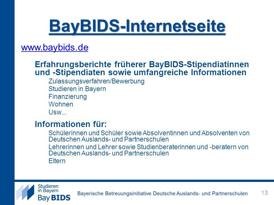 BayBIDS-Internetseite www.baybids.de Erfahrungsberichte früherer BayBIDS-Stipendiatinnen und -Stipendiaten sowie umfangreiche Informationen Zulassungs