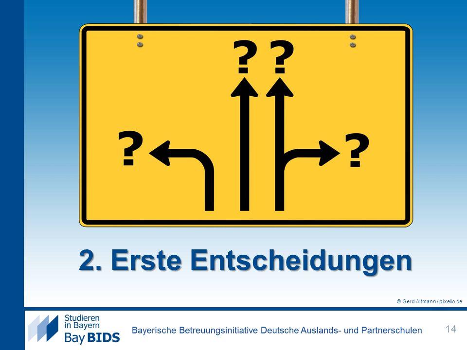 2. Erste Entscheidungen 14 © Gerd Altmann / pixelio.de