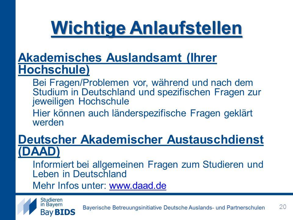 Akademisches Auslandsamt (Ihrer Hochschule) Bei Fragen/Problemen vor, während und nach dem Studium in Deutschland und spezifischen Fragen zur jeweilig