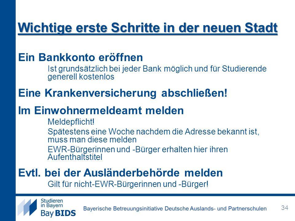 Wichtige erste Schritte in der neuen Stadt Ein Bankkonto eröffnen Ist grundsätzlich bei jeder Bank möglich und für Studierende generell kostenlos Eine