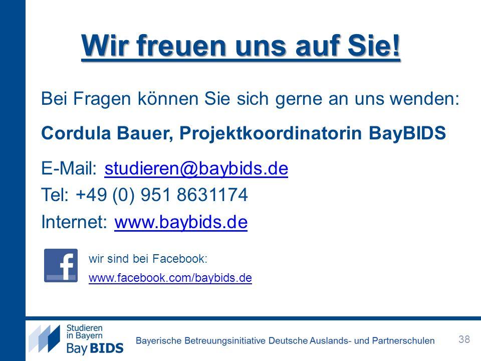 Wir freuen uns auf Sie! Bei Fragen können Sie sich gerne an uns wenden: Cordula Bauer, Projektkoordinatorin BayBIDS E-Mail: studieren@baybids.destudie