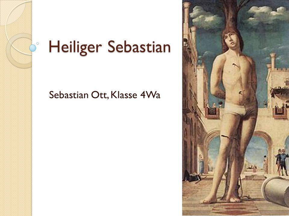 Heiliger Sebastian Sebastian Ott, Klasse 4Wa