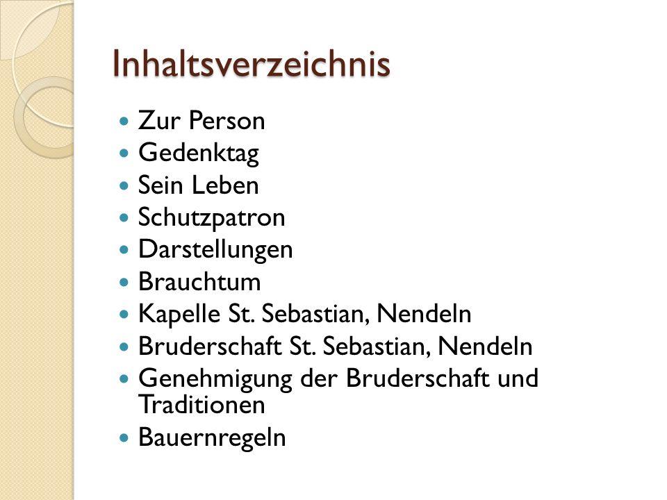 Inhaltsverzeichnis Zur Person Gedenktag Sein Leben Schutzpatron Darstellungen Brauchtum Kapelle St.