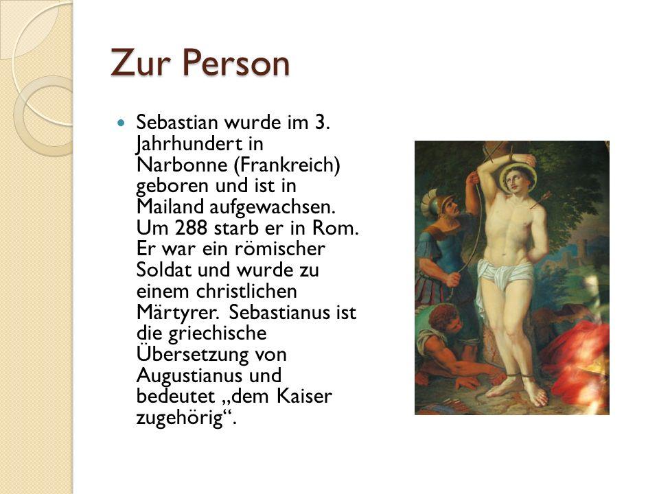 Zur Person Sebastian wurde im 3.