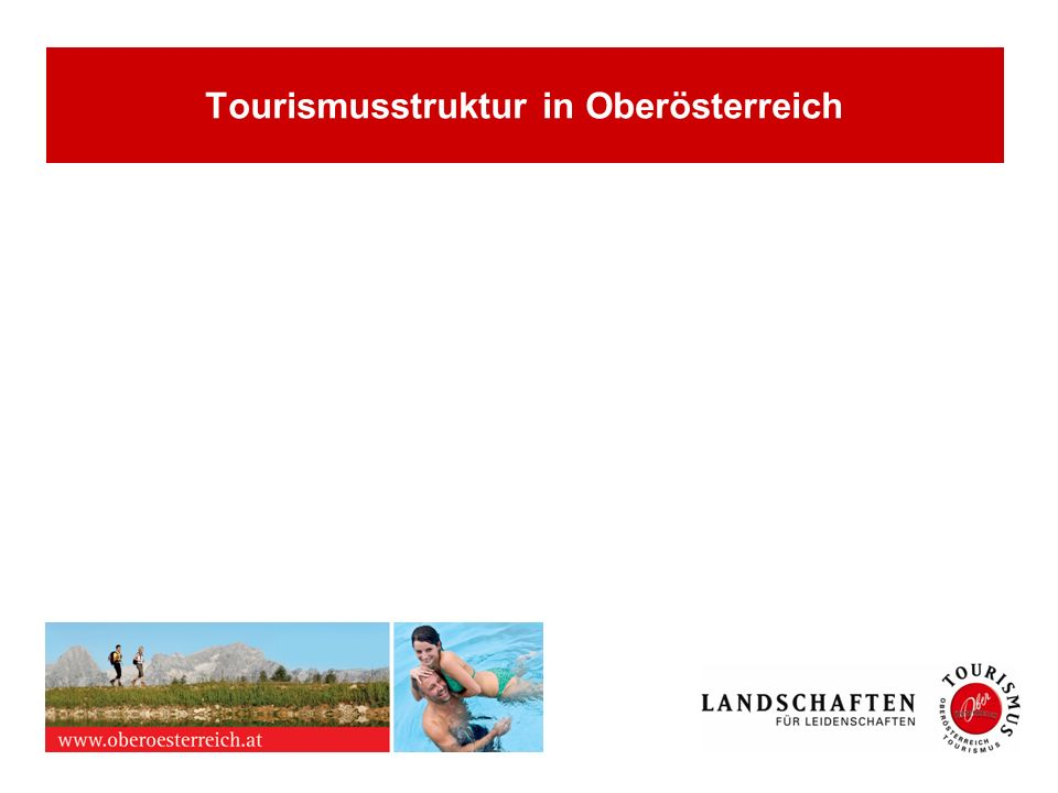 Tourismusstruktur in Oberösterreich