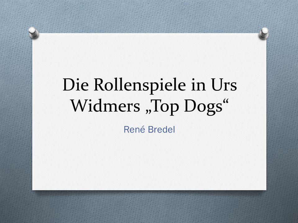 Die Rollenspiele in Urs Widmers Top Dogs René Bredel