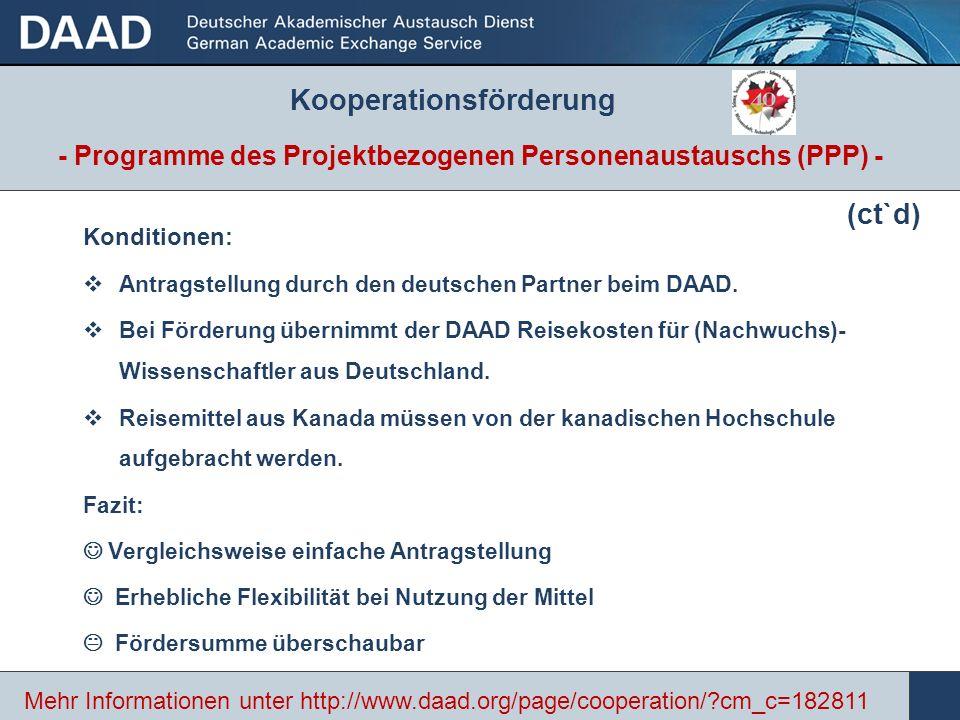 - Programme des Projektbezogenen Personenaustauschs (PPP) - Konditionen: Antragstellung durch den deutschen Partner beim DAAD. Bei Förderung übernimmt