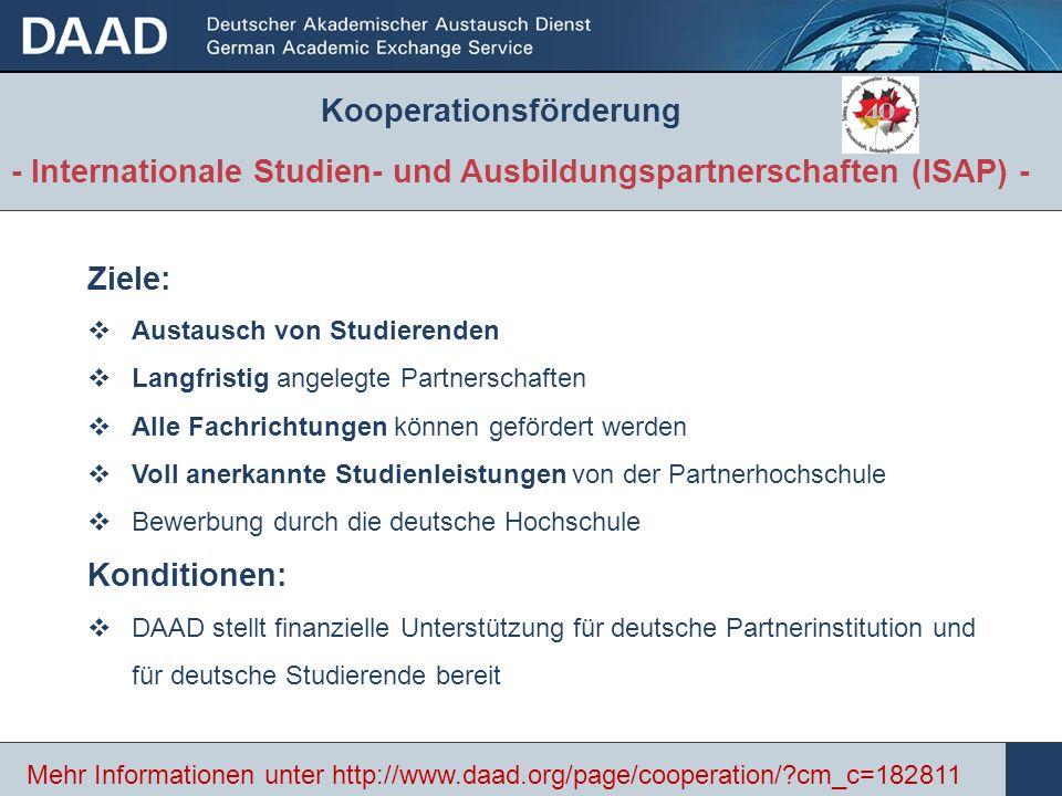 Ziele: Austausch von Studierenden Langfristig angelegte Partnerschaften Alle Fachrichtungen können gefördert werden Voll anerkannte Studienleistungen