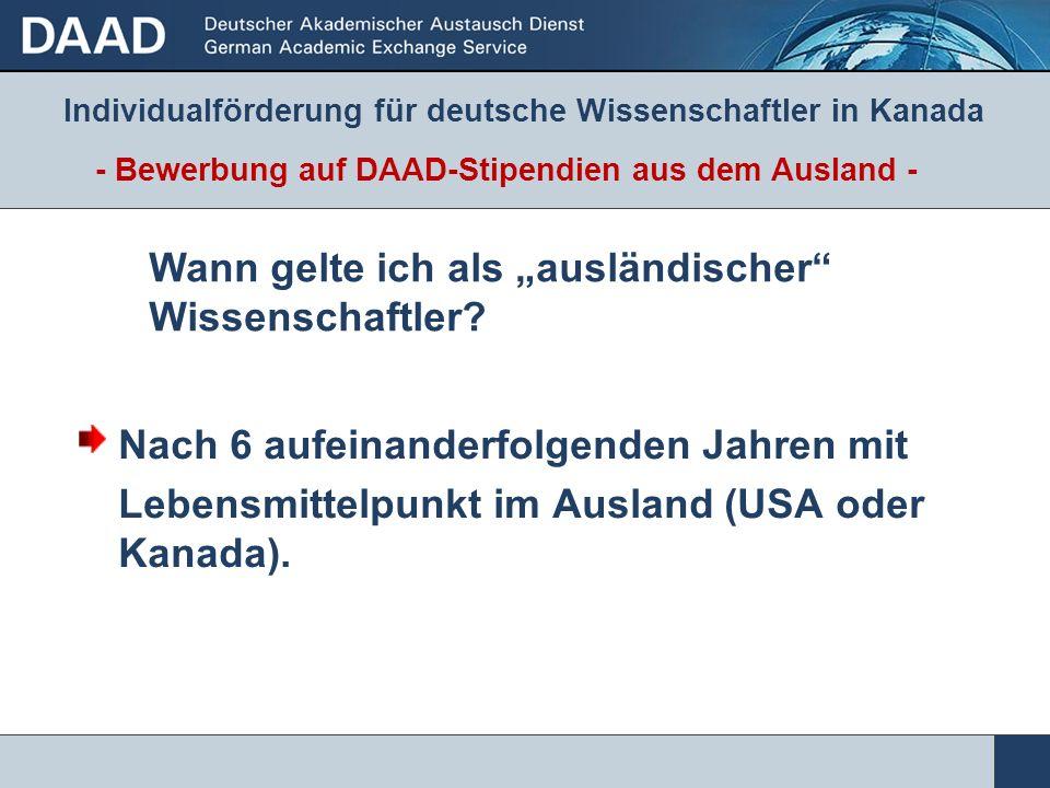 Individualförderung für deutsche Wissenschaftler in Kanada Nach 6 aufeinanderfolgenden Jahren mit Lebensmittelpunkt im Ausland (USA oder Kanada). - Be