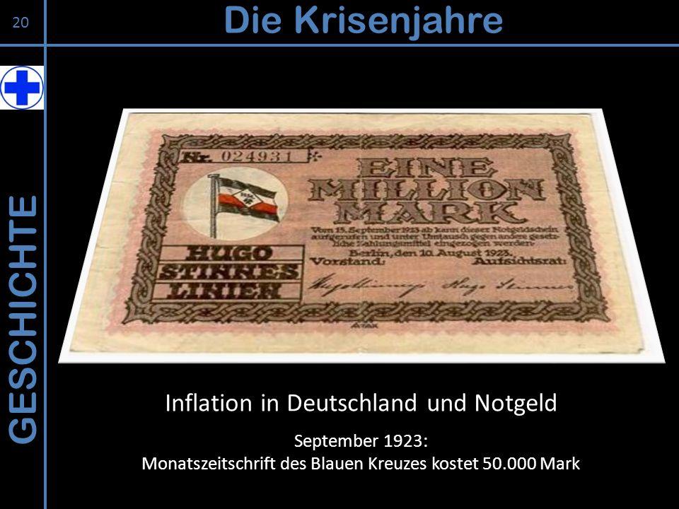 GESCHICHTE Die Krisenjahre 20 Inflation in Deutschland und Notgeld September 1923: Monatszeitschrift des Blauen Kreuzes kostet 50.000 Mark