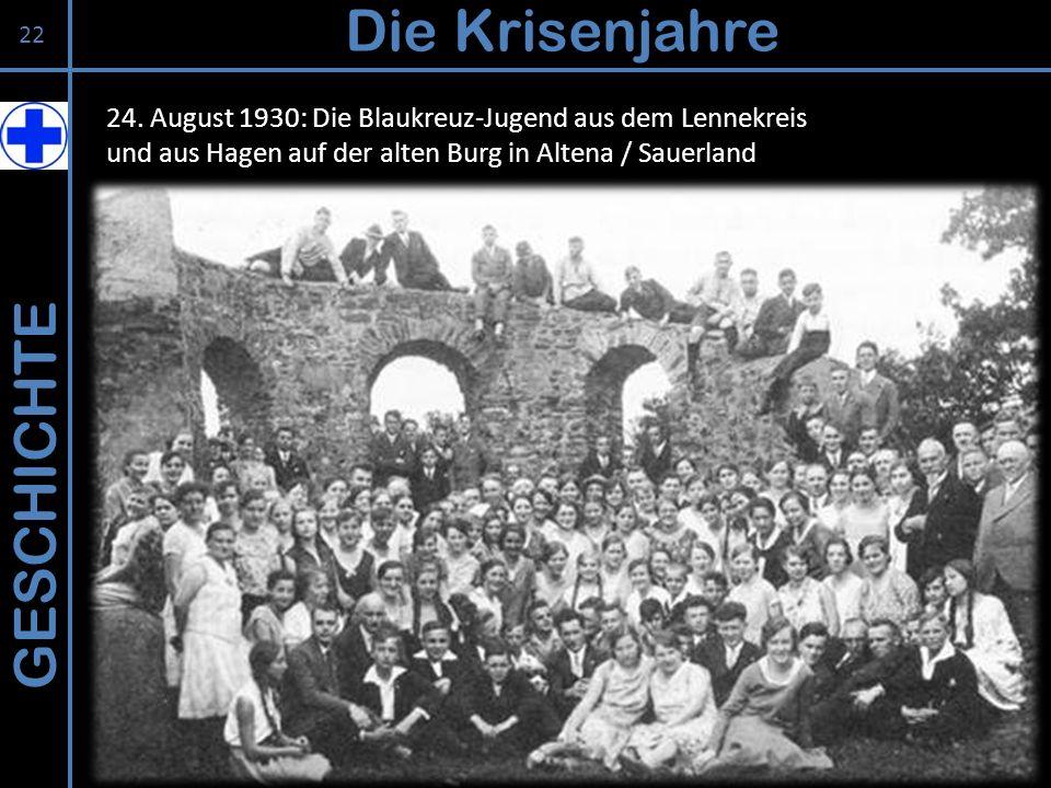 GESCHICHTE Die Krisenjahre 22 24. August 1930: Die Blaukreuz-Jugend aus dem Lennekreis und aus Hagen auf der alten Burg in Altena / Sauerland