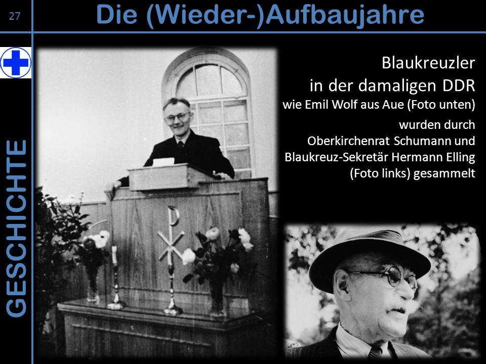 GESCHICHTE Die (Wieder-)Aufbaujahre 27 Blaukreuzler in der damaligen DDR wie Emil Wolf aus Aue (Foto unten) wurden durch Oberkirchenrat Schumann und B