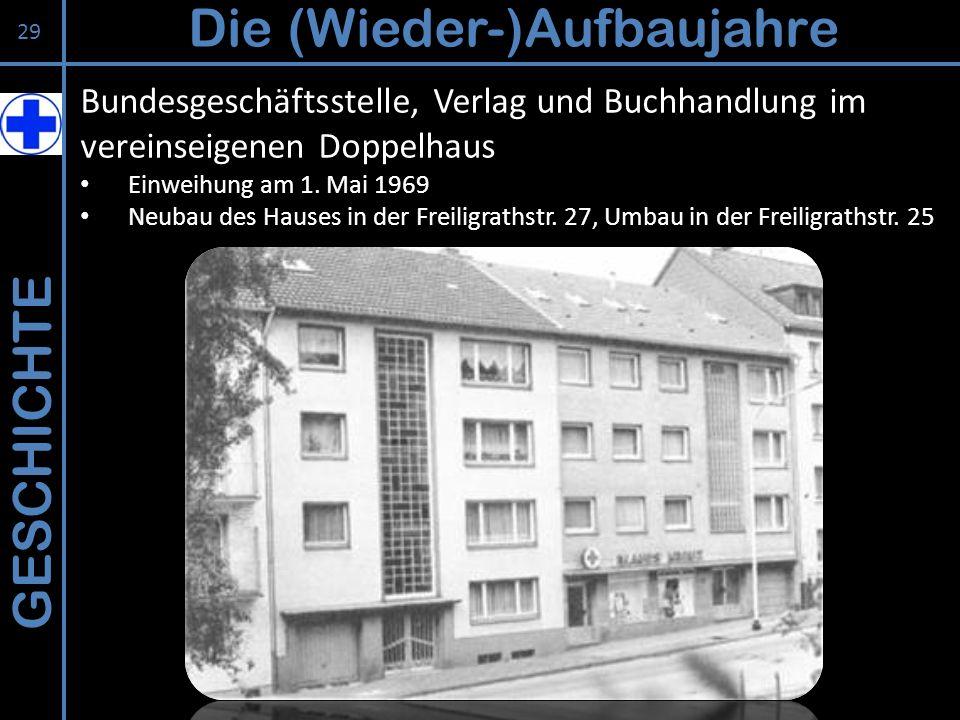 GESCHICHTE Die (Wieder-)Aufbaujahre 29 Bundesgeschäftsstelle, Verlag und Buchhandlung im vereinseigenen Doppelhaus Einweihung am 1. Mai 1969 Neubau de
