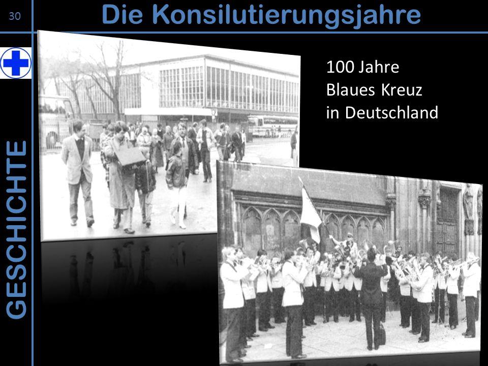 GESCHICHTE Die Konsilutierungsjahre 30 100 Jahre Blaues Kreuz in Deutschland