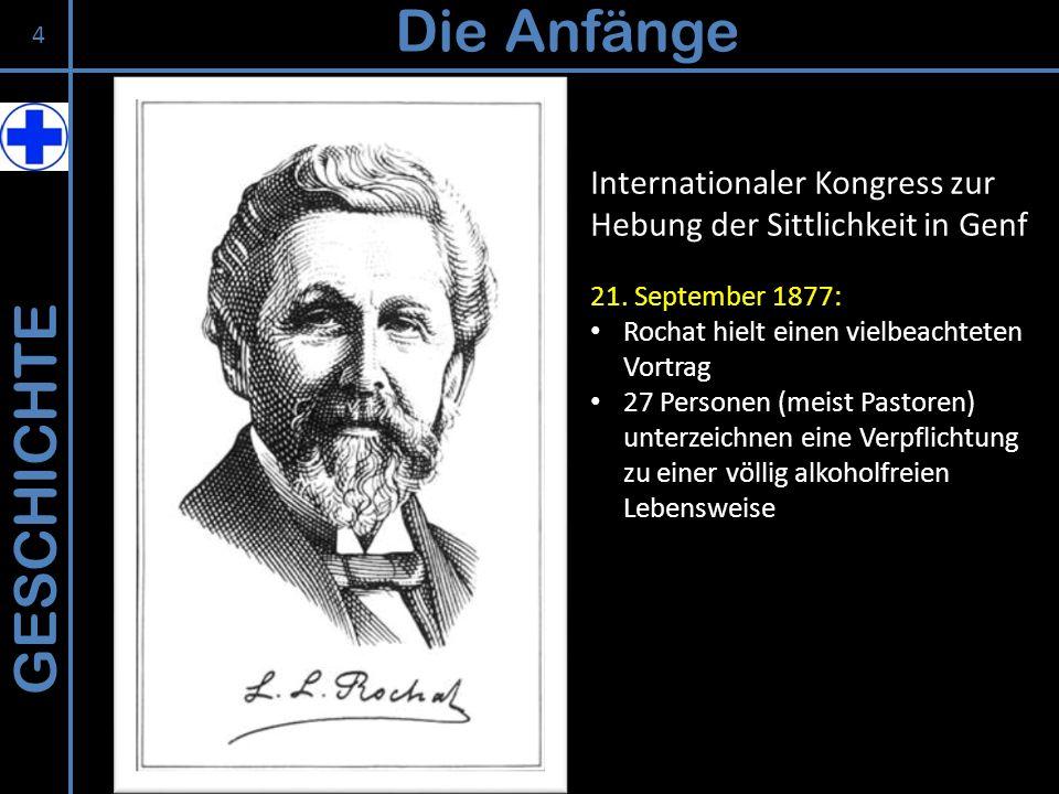 GESCHICHTE Die Anfänge Internationaler Kongress zur Hebung der Sittlichkeit in Genf 21. September 1877: Rochat hielt einen vielbeachteten Vortrag 27 P
