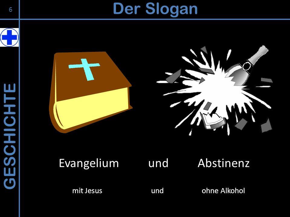 GESCHICHTE Der Slogan Evangelium und Abstinenz mit Jesus und ohne Alkohol 6