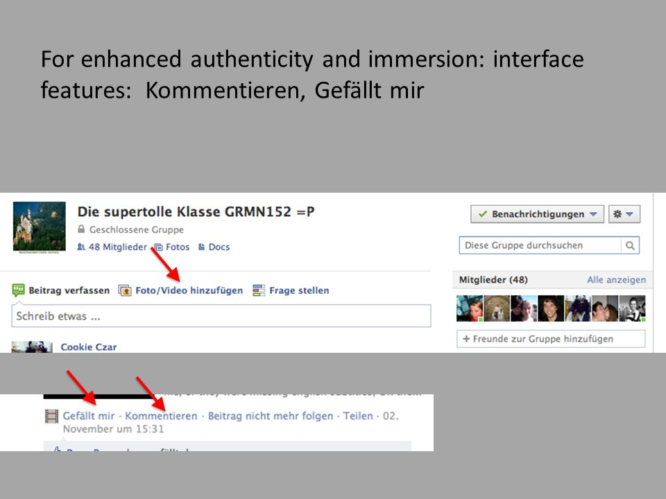 For enhanced authenticity and immersion: interface features: Kommentieren, Gefällt mir