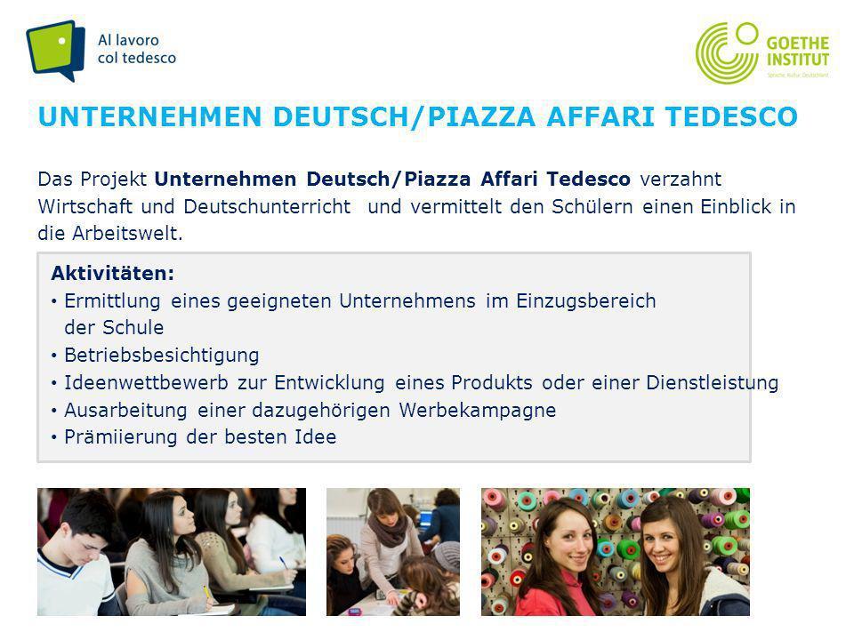 Seite 4 Das Projekt Unternehmen Deutsch/Piazza Affari Tedesco verzahnt Wirtschaft und Deutschunterricht und vermittelt den Schülern einen Einblick in
